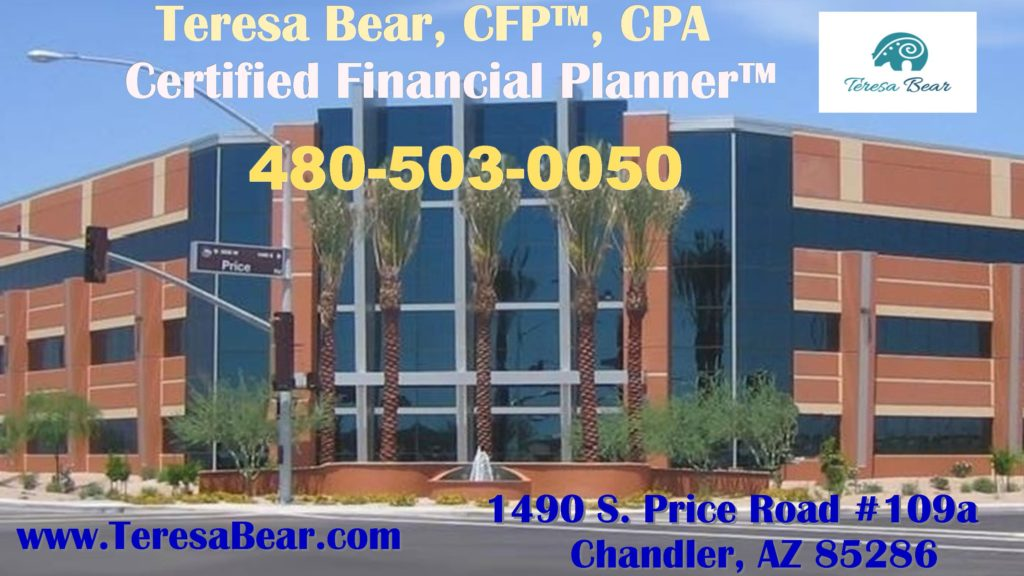 Chandler Financial Planner 480-503-0050 www.TeresaBear.com