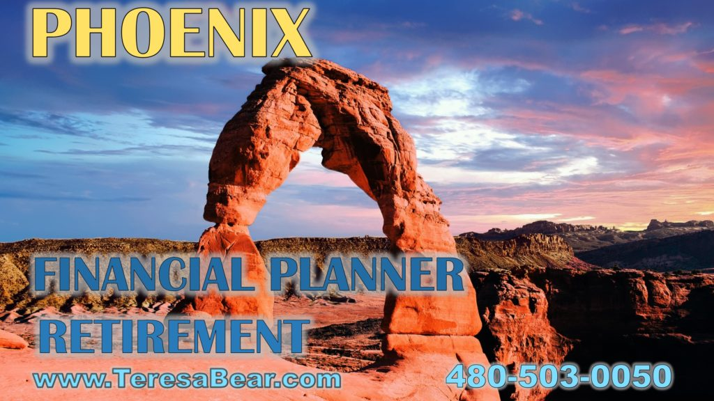 Arizona Retirement Financial Planner 480-503-0050 www.TeresaBear.com