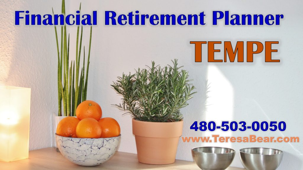 Tempe Financial Retirement Planner 480-503-0050 www.TeresaBear.com