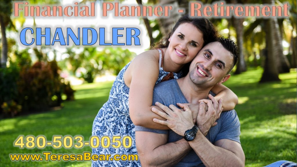 Retirement Financial Planner Chandler 480-503-0050 www.TeresaBear.com
