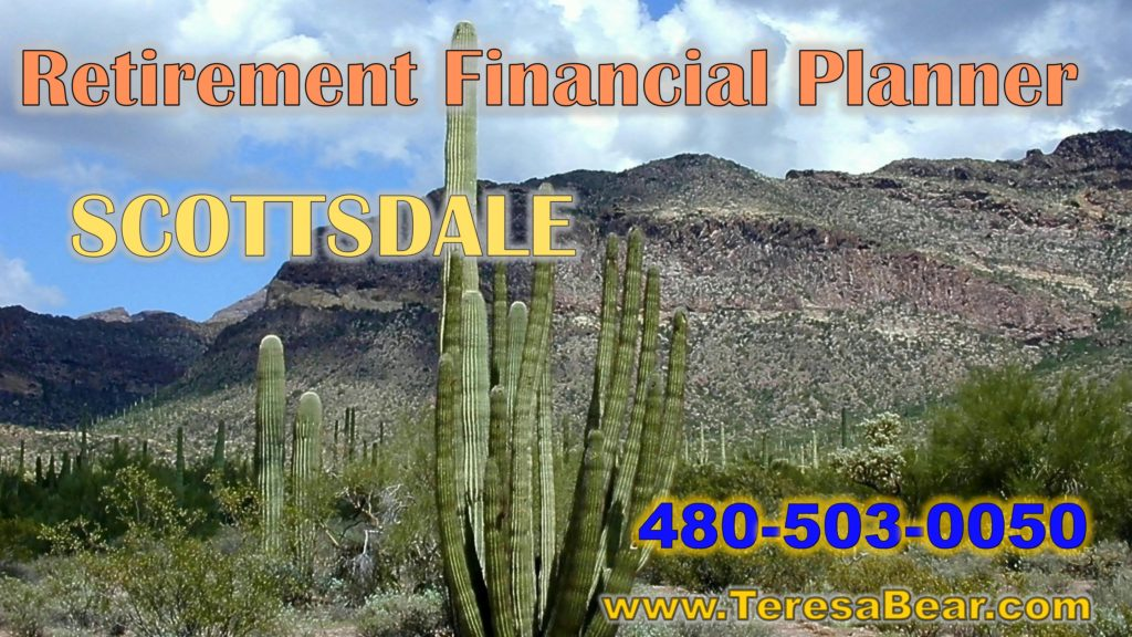 Scottsdale Retirement Financial Planner 480-503-0050 www.TeresaBear.com