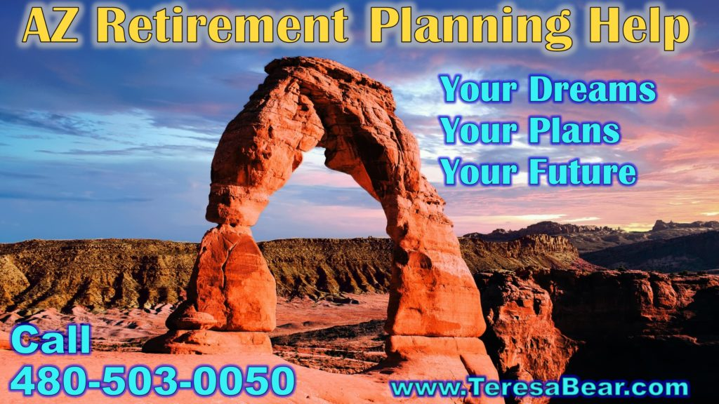 Arizona Retirement Jobs - Retirement Planning 480-503-0050 www.TeresaBear.com